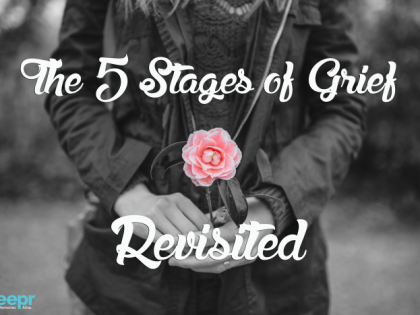 The 5 Stages of Grief: Revisited