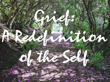 Grief: A Redefinition of the Self