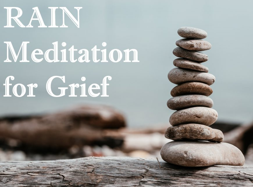 RAIN Meditation for Grief