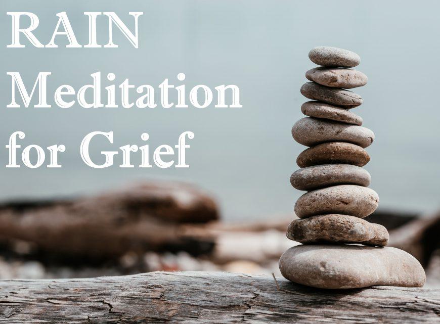 RAIN Meditation for Grief