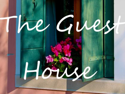 The Guest House, by Rumi